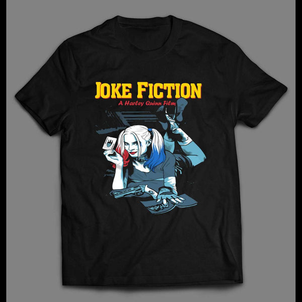 JOKE FICTION HARLEY QUINN PULP FICTION PARODY ART SHIRT