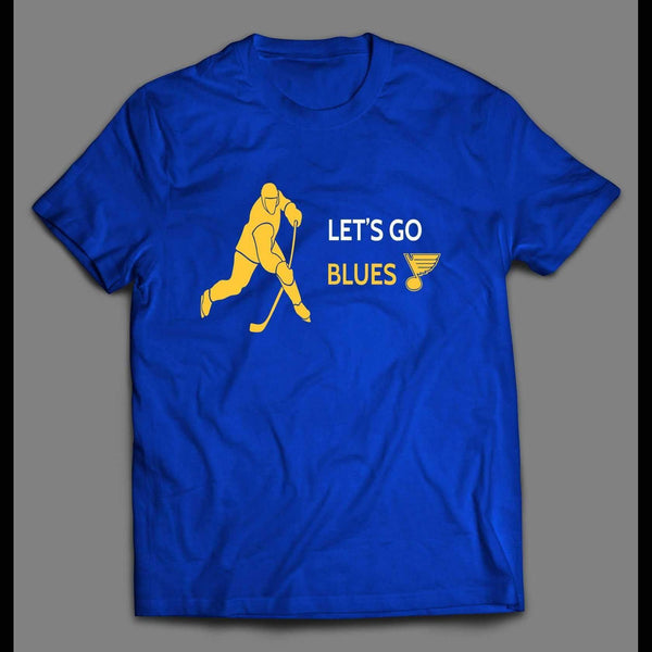 LET'S GO BLUE HOCKEY PLAYOFF SHIRT - Old Skool Shirts