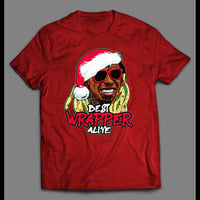 LIL WAYNE BEST WRAPPER ALIVE PARODY CHRISTMAS SHIRT - Old Skool Shirts