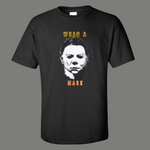 HALLOWEEN MIKE MYERS WEAR A MASK ART PARODY QUALITY SHIRT *FREE SHIPPING*