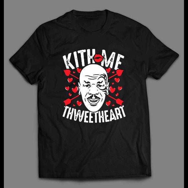 MIKE TYSON MITH ME THWEETHEART VALENTINE'S DAY SHIRT - Old Skool Shirts