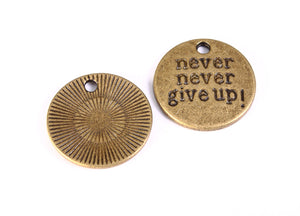 "20mm ""never never give up"" message antique brass charm - antique brass message pendant - message charm - 4 pieces (1291)"
