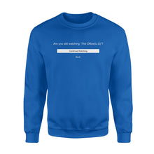 Load image into Gallery viewer, FOAL14 The Office Standard Sweatshirt, Are You Still Watching, Adult Unisex, Size S-5XL