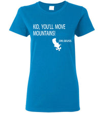 Load image into Gallery viewer, KID, YOU'LL MOVE MOUNTAINS T-SHIRT
