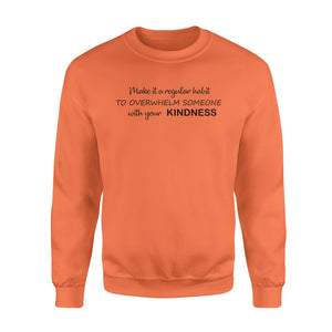 With Your Kindness Standard Sweatshirt