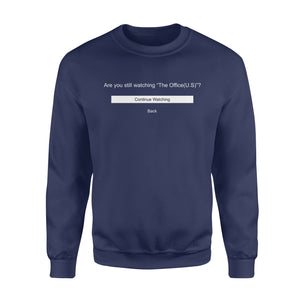 FOAL14 The Office Standard Sweatshirt, Are You Still Watching, Adult Unisex, Size S-5XL