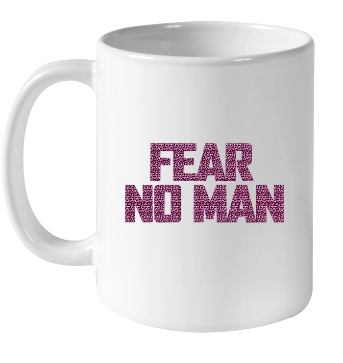 Fear No Man Mug