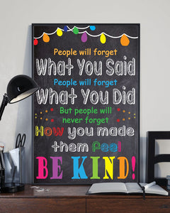 People Will Never Forget How You Made Them Feel - Be Kind 2019 Poster