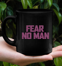 Load image into Gallery viewer, Fear No Man Mug