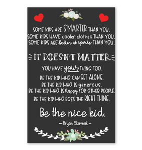 Be The Nice Kid Poster 11x17