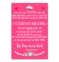 Load image into Gallery viewer, Be The Nice Kid Poster Pink Version