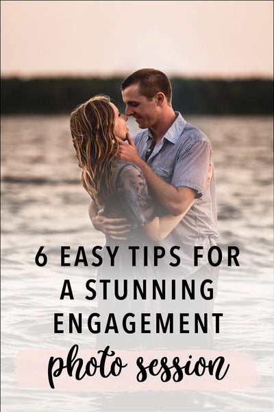 6 easy tips for a stunning engagement photo session