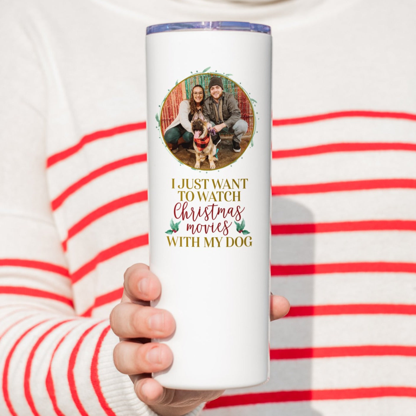 I Just Want to Watch Christmas Movies with My Dog Photo Tall Tumbler