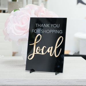 Thank You For Shopping Local Acrylic Sign for Boutiques & Small Businesses