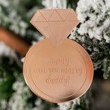 Will You Marry Daddy Engagement Engraved Christmas Ornament
