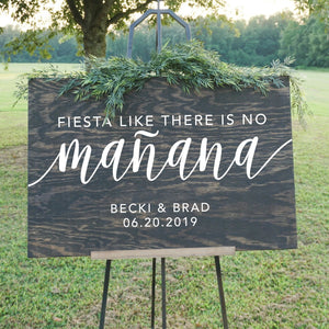 Fiesta Like There Is No Mañana Personalized Wedding Wood Sign