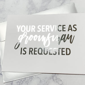 Your Service as Groomsman Is Requested Foiled Card & Envelope