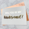 Bridesmaid Proposal Foiled Card & Envelope