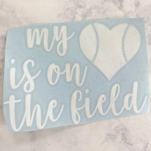 My Heart is On the Field Baseball Vinyl Decal