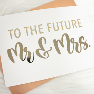 To The Future Mr and Mrs Foiled Card & Envelope