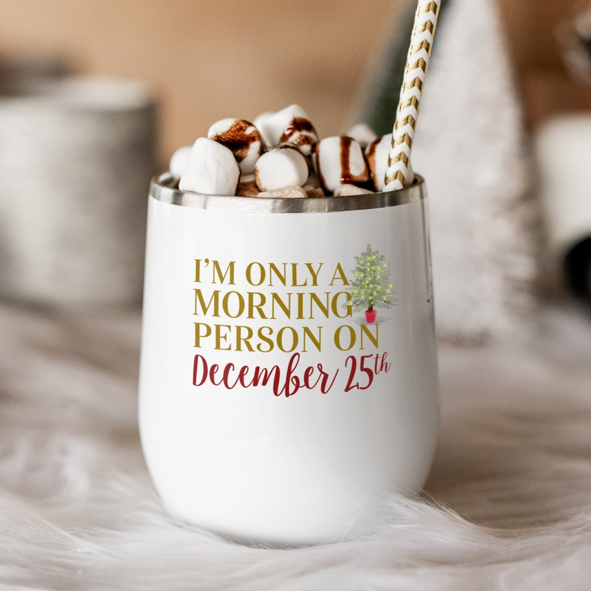 Only a Morning Person on December 25th Wine Tumbler