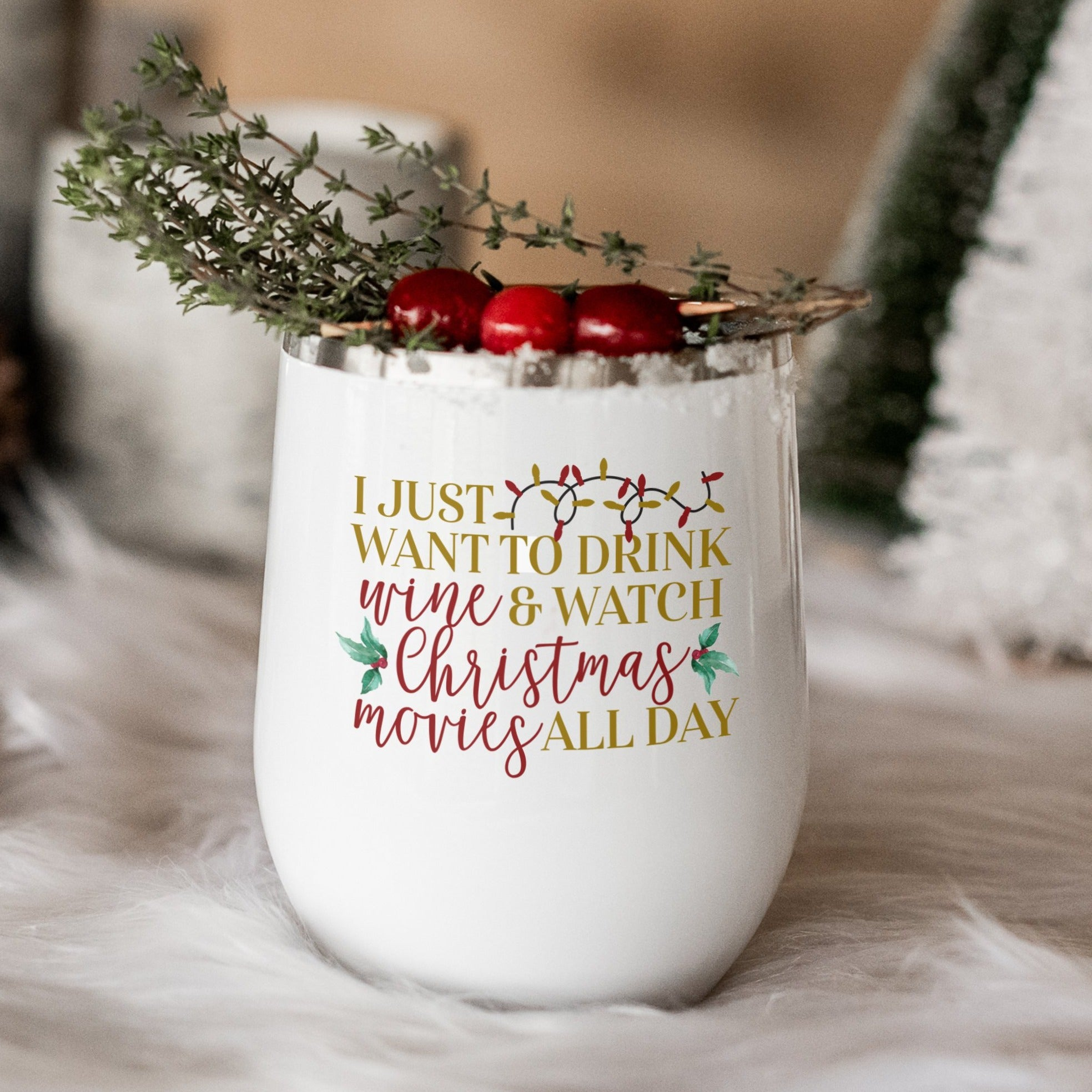 I Want to Drink Wine and Watch Christmas Movies Wine Tumbler