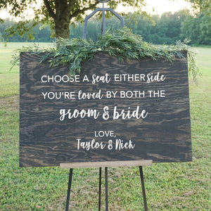 Choose a Seat Either Side Wood Wedding Sign
