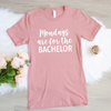 Mondays Are For The Bachelor Shirt