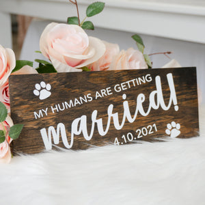 My Humans Are Getting Married Wood Sign with Hearts