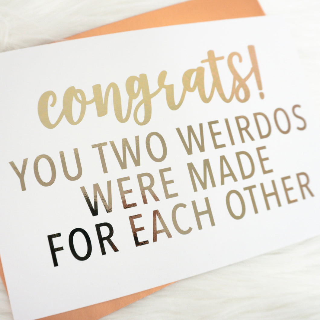 Congrats You Two Weirdos Were Made for Each Other Foiled Card & Envelope