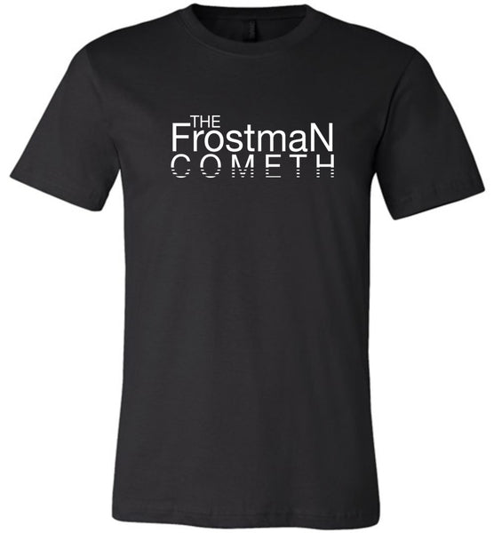The Frostman Cometh - PREMIUM T-Shirt