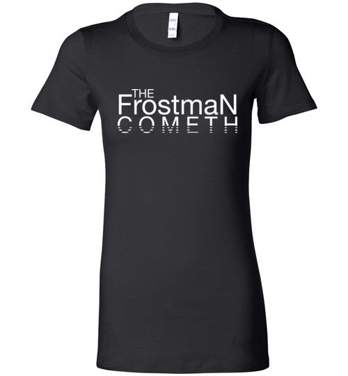 The Frostman Cometh - Premium Ladies T-Shirt
