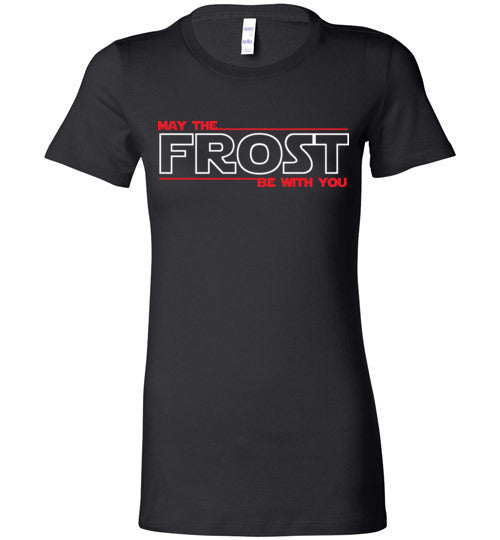 May the FROST Be With You - Ladies PREMIUM T-Shirt - BLACK