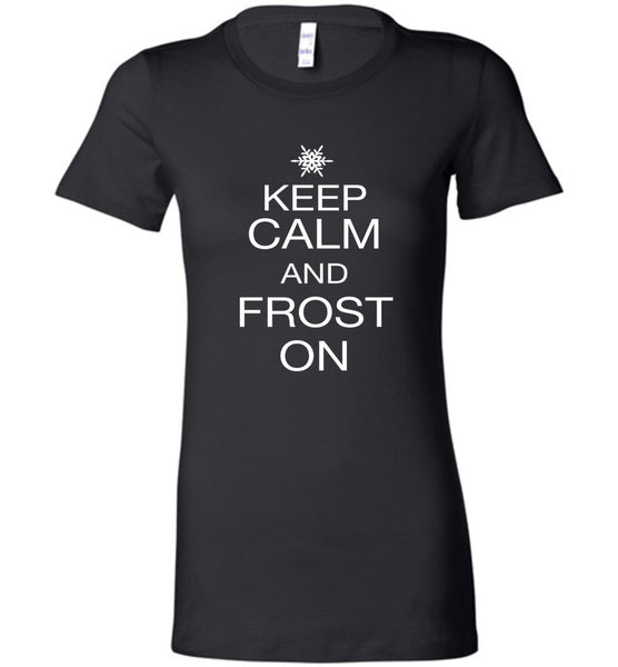 Keep Calm and Frost On - PREMIUM Ladies T-Shirt