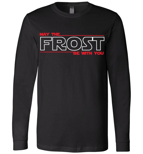 May the FROST Be With You - PREMIUM Long Sleeve T-Shirt - BLACK