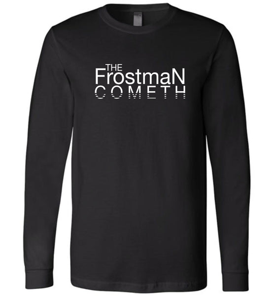 The Frostman Cometh - Long Sleeve T-Shirt