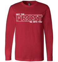 May the FROST Be With You - PREMIUM Long Sleeve T-Shirt - RED
