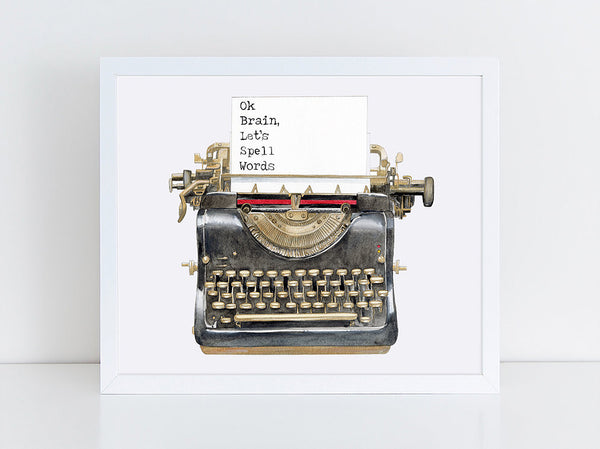 """OK Brain"" Typewriter Fine Art Print"