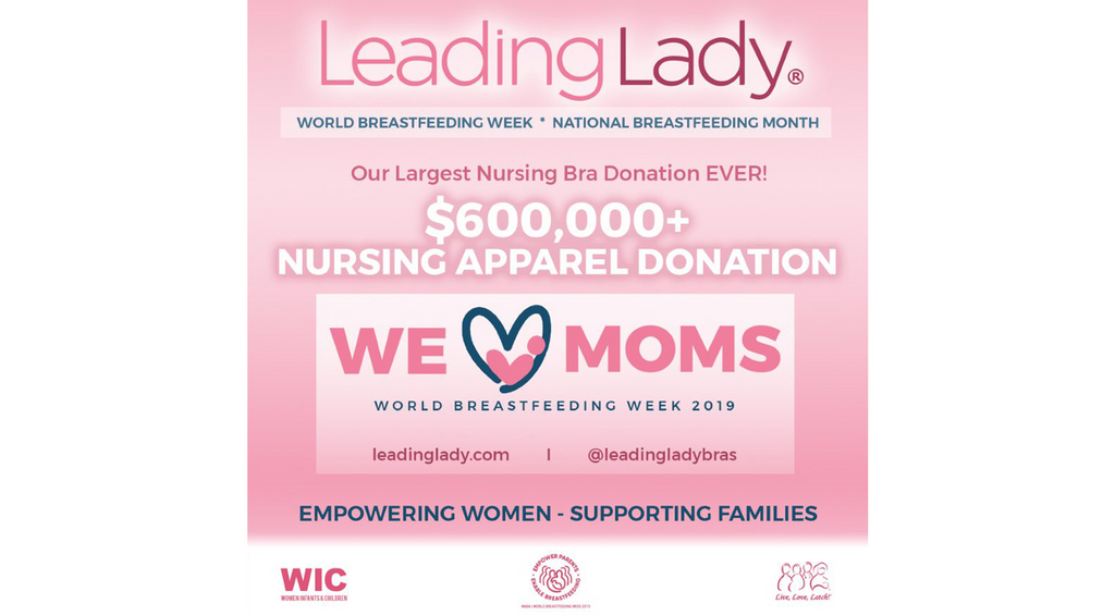 Leading Lady Empowers Moms With  Its Largest Nursing Bra Donation Ever of  More Than $600,000 in Products During World Breastfeeding Week & National Breastfeeding Month
