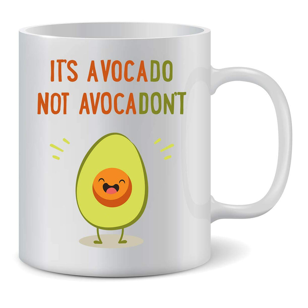"Avocado Coffee Tea Mug: ""It's Avocado not Avocadont"""