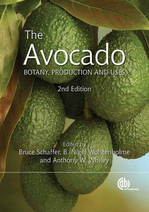 The Avocado: Botany, Production and Uses