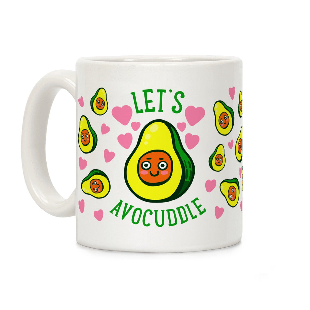 "Avocado Coffee Tea Mug ""Lets AvoCuddle"""