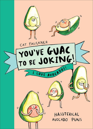 You've Guac to be Joking: 2018