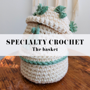 SPECIALTY CROCHET : THE BASKET