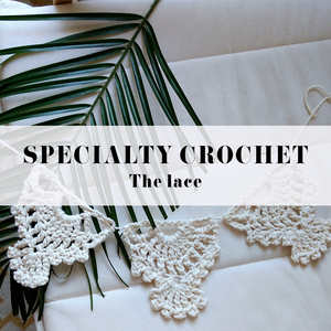 SPECIALTY CROCHET : LACE