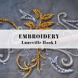 INITIATION TO LUNÉVILLE HOOK EMBROIDERY