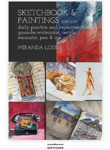 Sketchbook and Paintings - 2016-2019 Selected images from my sketchbooks and paintings