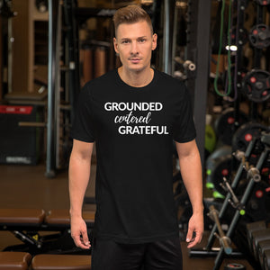 Grounded, Centered, Grateful Unisex Shirt