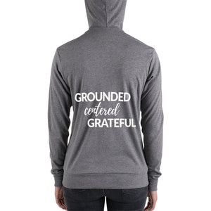 Grounded, Centered, Grateful Unisex Zip Hoodie