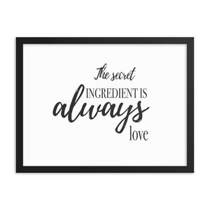 Secret is Always Love Framed Poster - Honey Butter Company